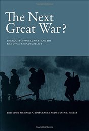 Next Great War? : The Roots of World War I and the Risk of U.S.-China Conflict  - Rosecrance, Richard