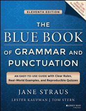 Blue Book of Grammar and Punctuation: An Easy-to-use Guide with Clear Rules, Real-world Examples, an - Straus, Jane