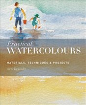 Practical Watercolours: Materials, Techniques & Projects - Tappenden, Curtis