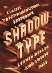 Shadow Type : Classic Three-Dimensional Lettering - Heller, Steven