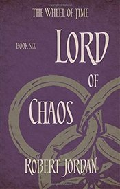 Lord Of Chaos : Wheel of Time 6 - Jordan, Robert