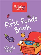 Ellas Kitchen : The First Foods Book : The Purple One -