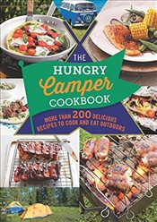 Hungry Camper Cookbook : More Than 200 Delicious Recipes to Cook and Eat Outdoors  - Purviance, Jamie
