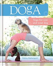 Doga : Yoga for You and Your Dog - Djahanguiri, Mahny