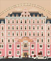 Wes Anderson Collection : The Grand Budapest Hotel - Seitz, Matt Zoller