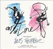 Out of Line : The Art of Jules Feiffer - Fay, Martha