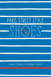 Paris Street Style : Shoes - Thomas, Isabelle
