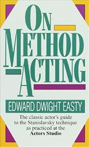On Method Acting - Easty, Edward Dwight