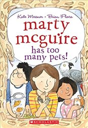 Marty McGuire Has Too Many Pets! - Messner, Kate