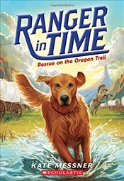Rescue on the Oregon Trail (Ranger in Time #1) - Messner, Kate