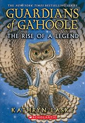 Rise of a Legend : Guardians of Gahoole - Lasky, Kathryn