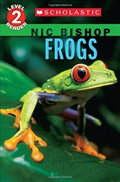 Scholastic Reader Level 2: Frogs - Bishop, Nic