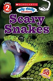 Scholastic Reader Level 2: Icky Sticky Readers: Scary Snakes (Scholastic Discover More) - Brown, Laaren
