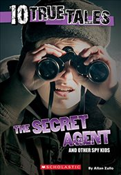10 True Tales: Secret Agent (Ten True Tales) - Zullo, Allan
