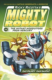 Ricky Ricottas Mighty Robot vs The Mutant Mosquitoes from Mercury - Pilkey, Dav