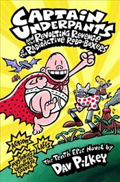 Captain Underpants and the Revolting Revenge of the Radioactive Robo-Boxers - Pilkey, Dav