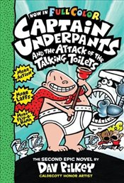 Captain Underpants and the Attack of the Talking Toilets Colour Edition - Pilkey, Dav