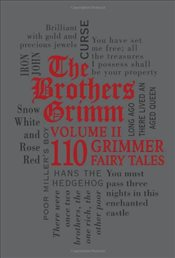 Brothers Grimm : 110 Grimmer Fairy Tales : Volume 2 - Grimm, Jacob Ludwig Carl
