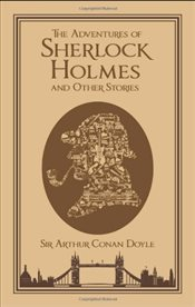 Adventures of Sherlock Holmes, and Other Stories   - Doyle, Arthur Conan