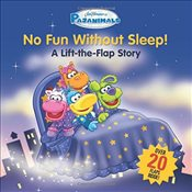 Pajanimals: No Fun Without Sleep!: A Lift-the-Flap Story (Jim Hensons Pajanimals) -