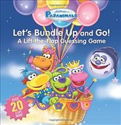 Pajanimals: Lets Bundle Up and Go!: A Lift-the-Flap Guessing Game (Jim Hensons Pajanimals) -