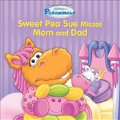 Pajanimals: Sweet Pea Sue Misses Mom and Dad (Jim Hensons Pajanimals) - Running Press