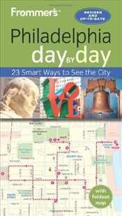 Frommers Day-by-Day Guide to Philadelphia - Bramblett, Reid