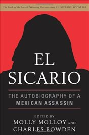 El Sicario: The Autobiography of a Mexican Assassin - Bowden, Charles