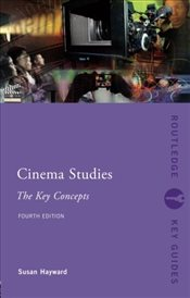 Cinema Studies: The Key Concepts (Routledge Key Guides) - HAYWARD, SUSAN