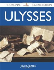 Ulysses : The Original Classic Edition - Joyce, James