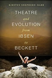 Theatre and Evolution from Ibsen to Beckett - Shepherd-barr, Kirsten E.
