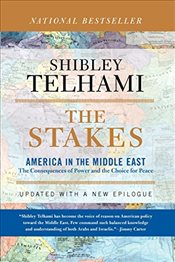 Stakes: America in the Middle East - TELHAMI, SHIBLEY
