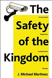 Safety of the Kingdom : Government Responses to Subversive Threats - Martinez, J. Michael
