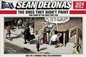 Sean Delonas: The Ones They Didnt Print and Some of the Ones They Did: 201 Cartoons - Delonas, Sean