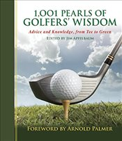 1,001 Pearls of Golfers Wisdom: Advice and Knowledge, from Tee to Green -