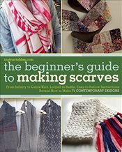 Beginners Guide to Making Scarves: From Infinity to Cable-Knit, Looped to Ruffle, Easy-To-Follow In - Com, Instructables