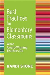 Best Practices for Elementary Classrooms: What Award-Winning Teachers Do - Stone, Randi