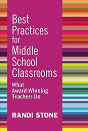 Best Practices for Middle School Classrooms: What Award-Winning Teachers Do - Stone, Randi