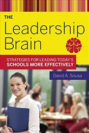 Leadership Brain: Strategies for Leading Todays Schools More Effectively - Sousa, David A.