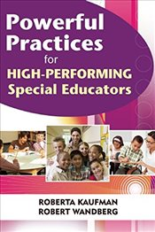 Powerful Practices for High-Performing Special Educators - Kaufman, Robert