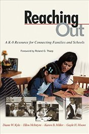 Reaching Out: A K-8 Resource for Connecting Families and Schools - Kyle, Diane W.
