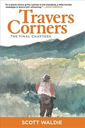 Travers Corners: The Final Chapters - Waldie, Scott