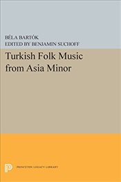 Turkish Folk Music from Asia Minor - Bartok, Bela