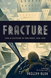 Fracture : Life and Culture in the West, 1918-1938 - Blom, Philipp