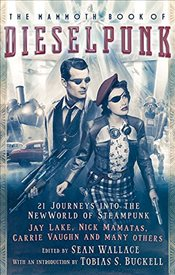 Mammoth Book of Dieselpunk -
