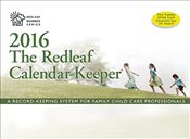 Redleaf Calendar-Keeper 2016 : A Record-Keeping System for Family Child Care Professionals   - Redleaf Press