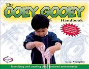 Ooey Gooey Handbook : Identifying and Creating Child-Centered Environments - Murphy, Lisa