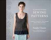 Alabama Studio Sewing Patterns : Custom Fit + Style - Chanin, Natalie