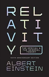 Relativity : The Special and the General Theory - Einstein, Albert