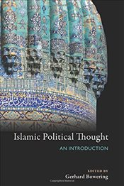 Islamic Political Thought : An Introduction - Bowering, Gerhard